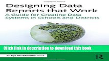 Read Designing Data Reports that Work: A Guide for Creating Data Systems in Schools and Districts