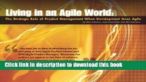 Read Living in an Agile World: The Role of Product Management When Development Goes Agile Ebook Free
