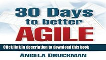 Download 30 Days to better Agile: Effective strategies for getting results Fast using Scrum Ebook