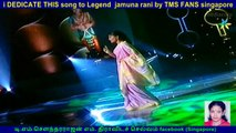 i DEDICATE THIS song to Legend  jamuna rani by TMS FANS singapore   ( sathisa )