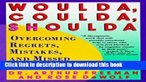 Download Woulda, Coulda, Shoulda: Overcoming Regrets, Mistakes, and Missed Opportunities Free Books