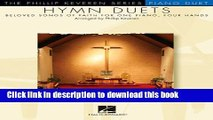 Read Hymn Duets: Beloved Songs of Faith for One Piano, Four Hands Ebook Free