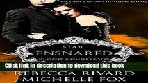 Read Ensnared: A Vampire Blood Courtesans Romance Ebook Free