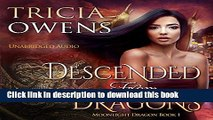 Read Descended from Dragons: An Urban Fantasy: Moonlight Dragon, Book 1 Ebook Free
