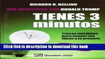 [Read PDF] Tienes tres Minutos!/ You Have Three Minutes!: Trucos Infalibles Para Vender Tus Ideas