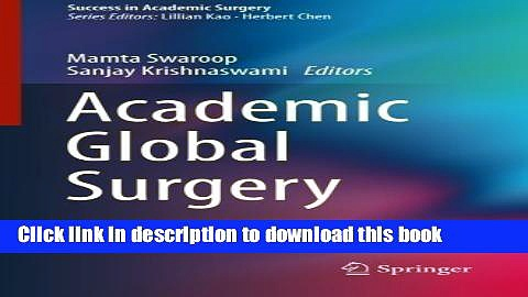 [PDF] Academic Global Surgery (Success in Academic Surgery) [Download] Online