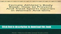[PDF] Female Athlete s Body Book: How to Prevent And Treat Sports Injuries in Women And Girls