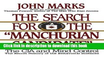 "Read The Search for the ""Manchurian Candidate"": The CIA and Mind Control: The Secret History of"