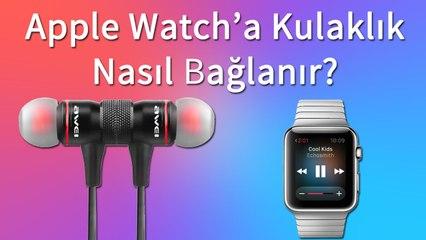 Apple Watch'a Kulaklık Nasıl Bağlanır?