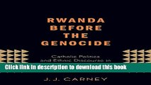 Download Rwanda Before the Genocide: Catholic Politics and Ethnic Discourse in the Late Colonial