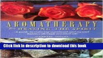 Read Aromatherapy for Healing the Spirit: A Guide to Restoring Emotional and Mental Balance