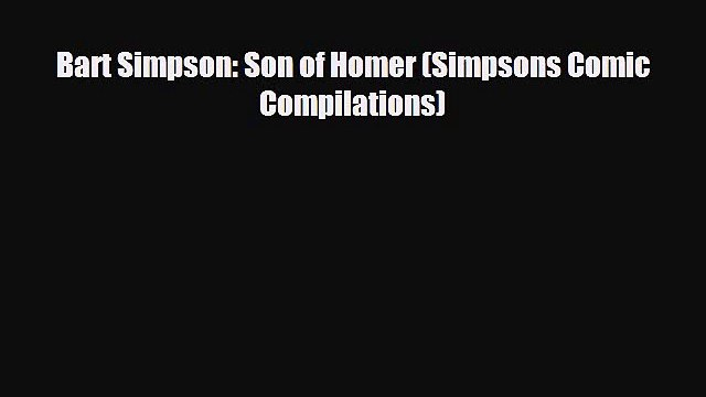FREE PDF Bart Simpson: Son of Homer (Simpsons Comic Compilations) READ ONLINE
