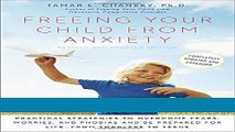 Read Books Freeing Your Child from Anxiety, Revised and Updated Edition: Practical Strategies to