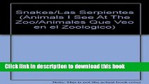 [PDF] Snakes/ Las Serpientes: See At The Zoo = Animales Que Veo En El Zoologico (Animals I See at