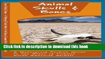Read Animal Skulls   Bones: A Waterproof Pocket Guide to the Bones of Common North American