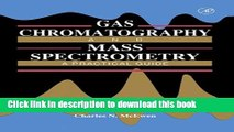 Read Gas Chromatography and Mass Spectrometry: A Practical Guide  Ebook Free