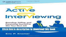 Read Books Active Interviewing: Branding, Selling, and Presenting Yourself to Win Your Next Job