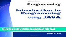 Ebook Programming: Introduction to Programming Using Java Free Online