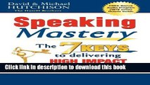 Books Speaking Mastery: The Keys to Delivering High Impact Presentations Free Online