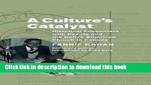 Read A Culture s Catalyst: Historical Encounters with Peyote and the Native American Church in