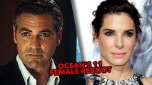 Ocean's 11 Reboot With Female Cast