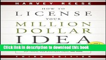 Download How to License Your Million Dollar Idea: Cash In On Your Inventions, New Product Ideas,
