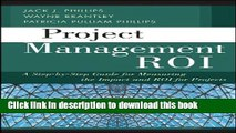 Read Project Management ROI: A Step-by-Step Guide for Measuring the Impact and ROI for Projects
