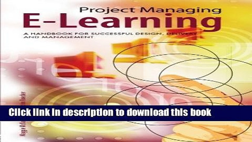 Read Project Managing E-Learning: A Handbook for Successful Design, Delivery and Management  PDF