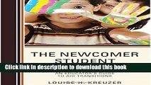 Read Books The Newcomer Student: An Educator s Guide to Aid Transitions ebook textbooks
