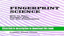 Read Books Fingerprint Science  How to Roll, Classify, File, and Use Fingerprints E-Book Free
