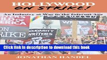 Read Books Hollywood on Strike!: An Industry at War in the Internet Age - The Writers Guild (WGA)