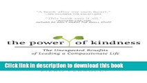 [Read PDF] The Power of Kindness: The Unexpected Benefits of Leading a Compassionate Life Download