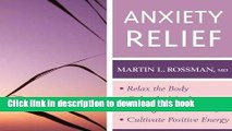 Read Books Anxiety Relief: - Relax the Body- Calm the Mind- Manage Fear and Worry- Cultivate