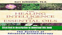 Read The Healing Intelligence of Essential Oils: The Science of Advanced Aromatherapy Ebook Online