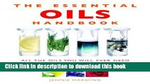 Read Books The Essential Oils Handbook: All the Oils You Will Ever Need for Health, Vitality and