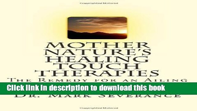 Read Books Mother Nature s Healing Touch Therapies: The Remedy for an Ailing Health Care System
