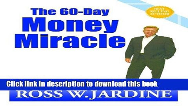Download The 60-Day Money Miracle - How to Crush Debt, Build Wealth and  Retire Rich Ebook Online