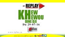 REPLAY - Khew khewou Dine Dji du 29 juillet 2016 - Présentation : Serigne Djily Niang