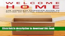 Read Books Welcome Home: Insider Secrets to Buying or Selling Your Property -- A Canadian Guide