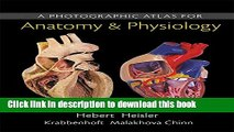 Read Books A Photographic Atlas for Anatomy   Physiology ebook textbooks