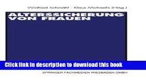 Read Alterssicherung von Frauen: Leitbilder, gesellschaftlicher Wandel und Reformen  PDF Free
