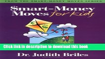 Download Books Smart-Money Moves for Kids: The Parent s Complete Guide PDF Online
