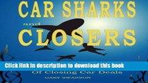 Read Books Car Sharks and Closers  A Master Closer s Secrets to Closing Car Deals E-Book Download