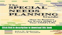 Read Books The Special Needs Planning Guide: How to Prepare for Every Stage of Your Child s Life