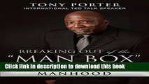 "Read Breaking Out of the ""Man Box"": The Next Generation of Manhood Ebook Online"