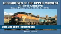 Books Locomotives of the Upper Midwest Photo Archive: Diesel Power in the 1960s   1970s Free Online