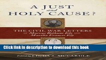 A Just and Holy Cause?: The Civil War Letters of Marcus Bethune Ely and Martha Frances Ely Read