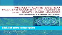 Ebook Health Care System Transformation for Nursing and Health Care Leaders: Implementing a