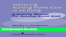 Books Improving Nursing Home Care of the Dying: A Training Manual for Nursing Home Staff Free
