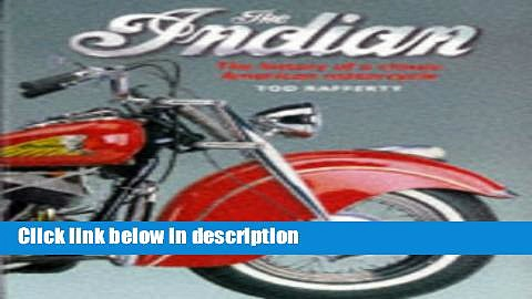 Books The Indian: The History of a Classic American Motorcycle Full Online